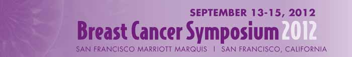 A Report Back from the 2012 Breast Cancer Symposium in San Francisco